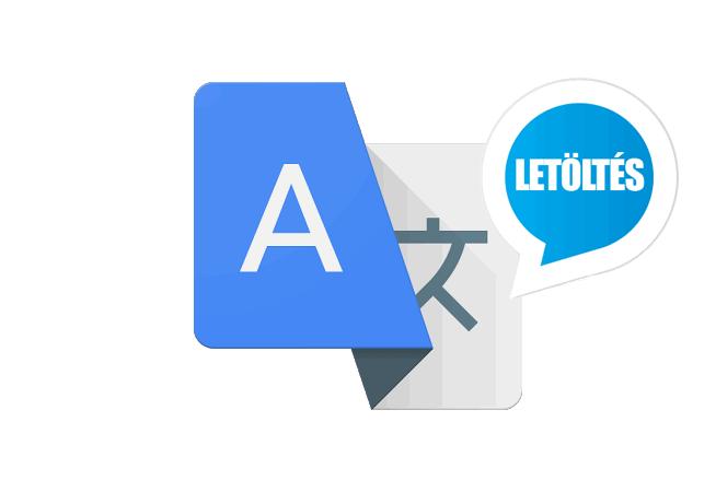 Google Fordító alkalmazás letöltése ingyen